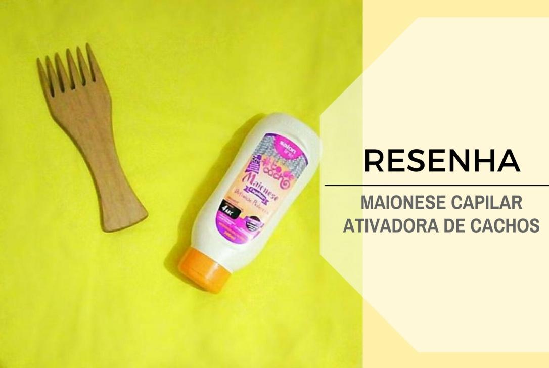 Resenha -Maionese Capilar Ativadora de Cachos - Salon Line - Blog Cida Cachos