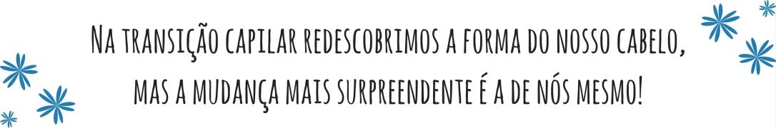 Frase de transição capilar - Blog Cida Cachos